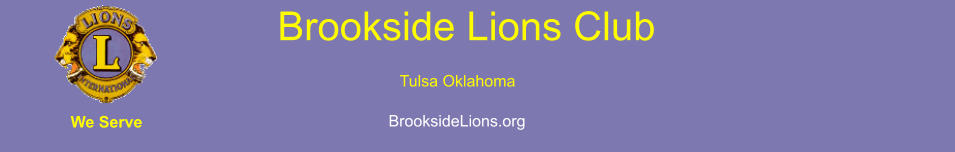 Brookside Lions Club Tulsa Oklahoma BrooksideLions.org We Serve